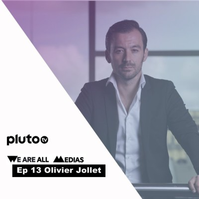 Ep 13 - Olivier Jollet - Pluto TV, réinventer la télévision gratuite sur le digital cover