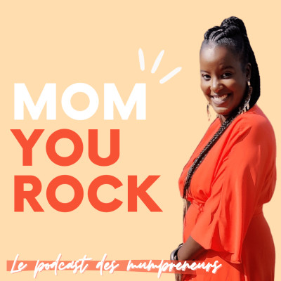 Mom You Rock - Interviews de mamans entrepreneures cover