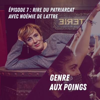 Rire du patriarcat, avec Noémie de Lattre - Genre Aux Poings cover