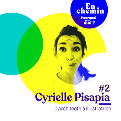 En chemin podcast : 2 - Cyrielle Pisapia : D'Architecte à Illustratrice cover