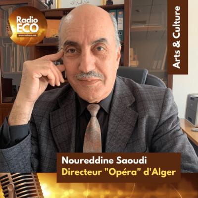 Dr Noureddine Saoudi I Directeur général de l'Opéra d'Alger cover