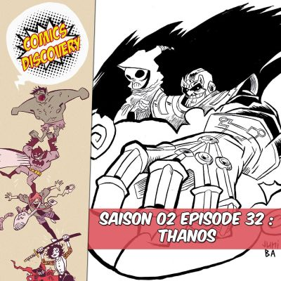 image ComicsDiscovery S02E32: Thanos le titan fou