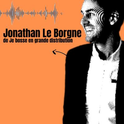 image Jonathan Le Borgne, Fondateur de Je bosse en grande distribution