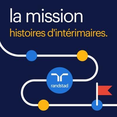 La mission, histoires d'intérimaires [Groupe Randstad France] cover
