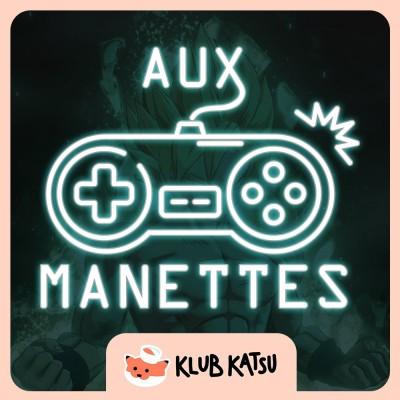 Aux Manettes #04 (feat. GingerForce) - DBZ Kakarot, viens nous emporter ? et Tokyo Mirage #FE Session Encore à jouer encore et encore cover