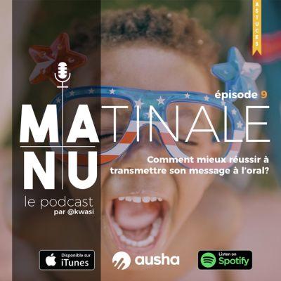 image Episode #9 Comment améliorer la manière de transmettre son message à l'oral ?