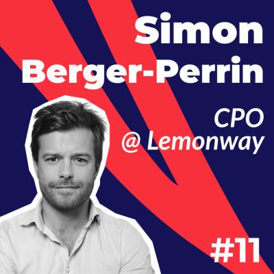 #11 - Simon Berger-Perrin de Lemonway - 20 ans d'expérience Produit cover