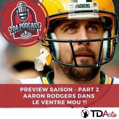 TDA Podcast n°241 : Aaron Rodgers dans le ventre mou ?! cover