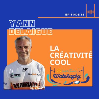 Episode 55: Yann Delaigue - WateRugby et la créativité cool! cover