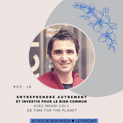 Entreprendre autrement et investir pour le bien commun avec Mehdi Coly de Time for the planet cover
