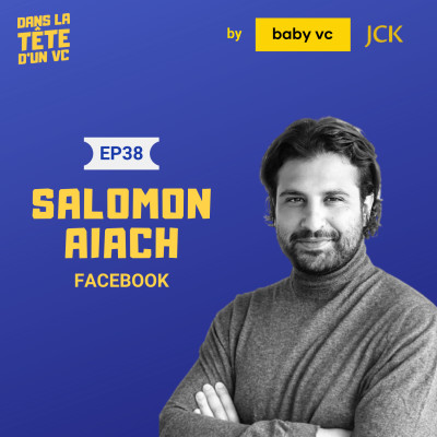#38 Salomon Aiach from Facebook (Head of Startup and Venture Capital Business Development, France) cover