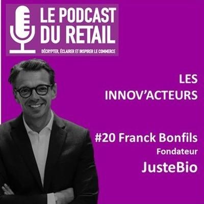 """#20 Franck Bonfils, Fondateur JusteBio, LES INNOV'ACTEURS """"Vrac et full service, la recette d'une réussite engagée"""" cover"""