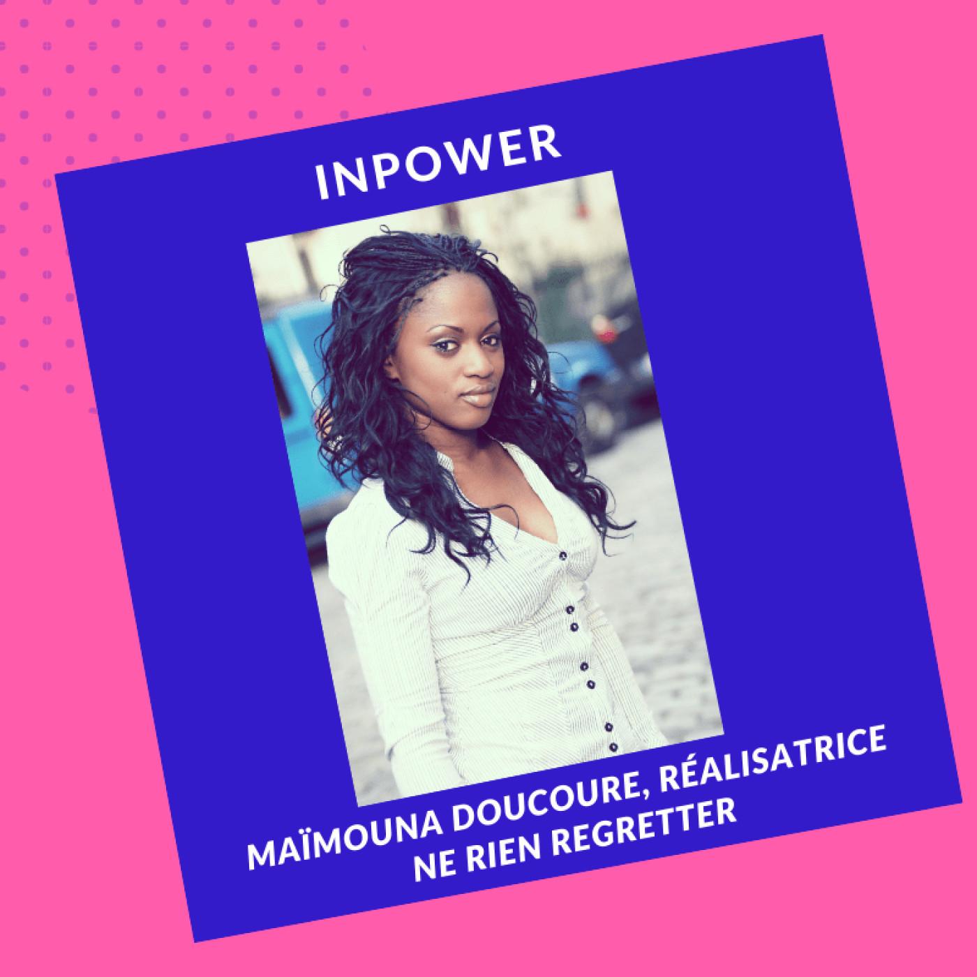 Maïmouna Doucouré, Scénariste et Réalisatrice - Ne rien regret