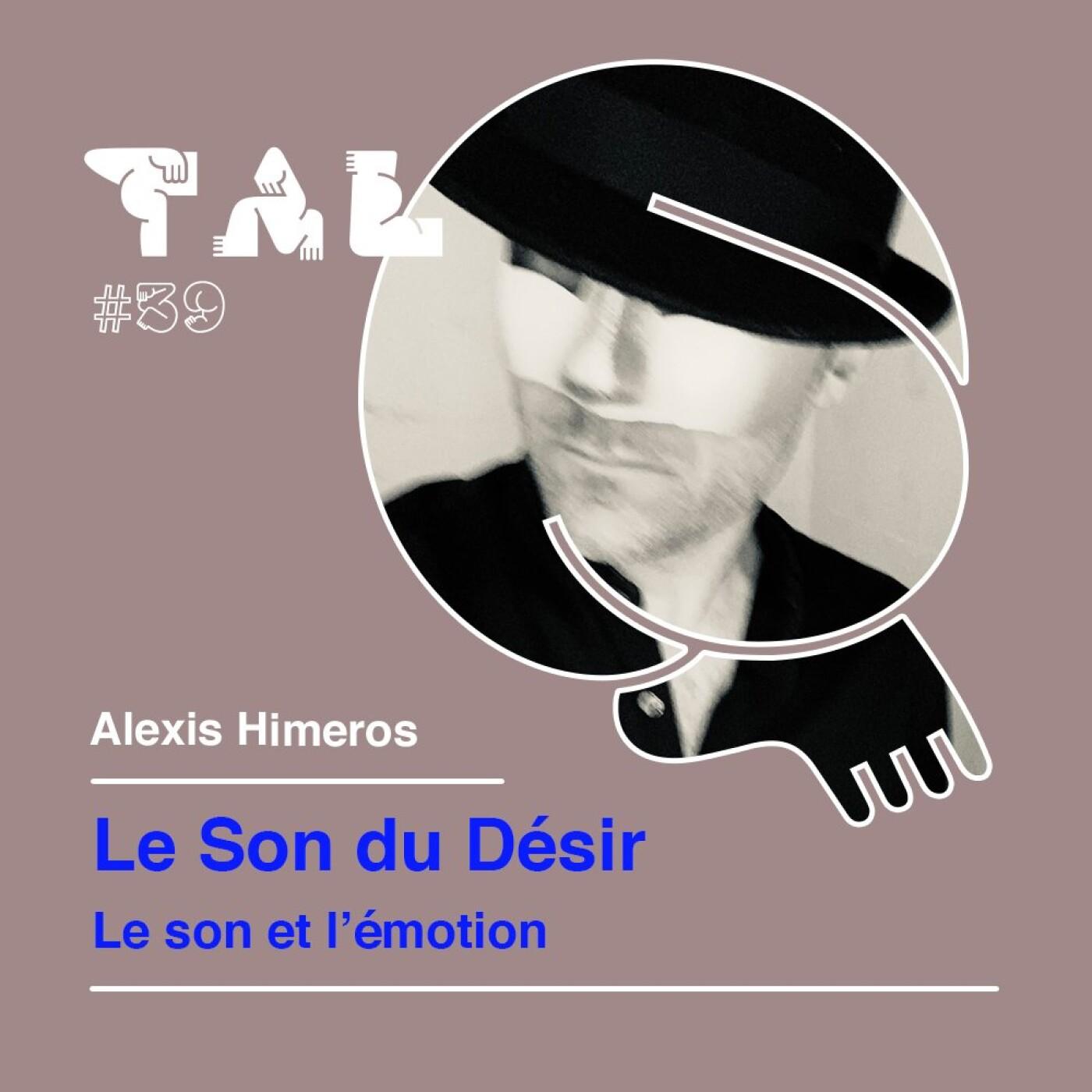 #39 - Alexis Himeros : la voix de Le Son Du Désir - Le son et l'émotion