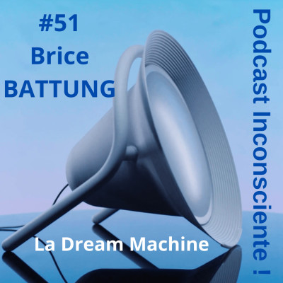 #51 La Dream Machine avec Brice Battung cover