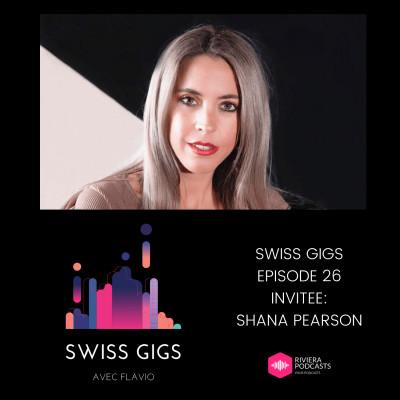SWISS GIGS AVEC FLAVIO - EPISODE 26 - INVITEE : SHANA PEARSON cover