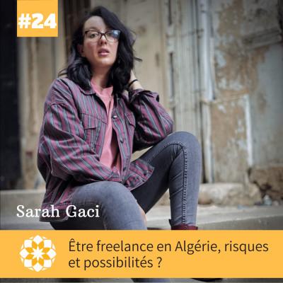 E#24: Être freelance en Algérie; risques et possibilités ? avec Sarah Gaci cover