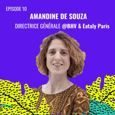 E10 - Amandine de Souza, Directrice Générale @BHV & Eataly Paris cover