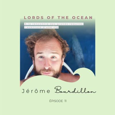 Jérôme Bourdillon de Lords Of The Ocean : à la rencontre des grands requins, l'aventure d'une vie cover