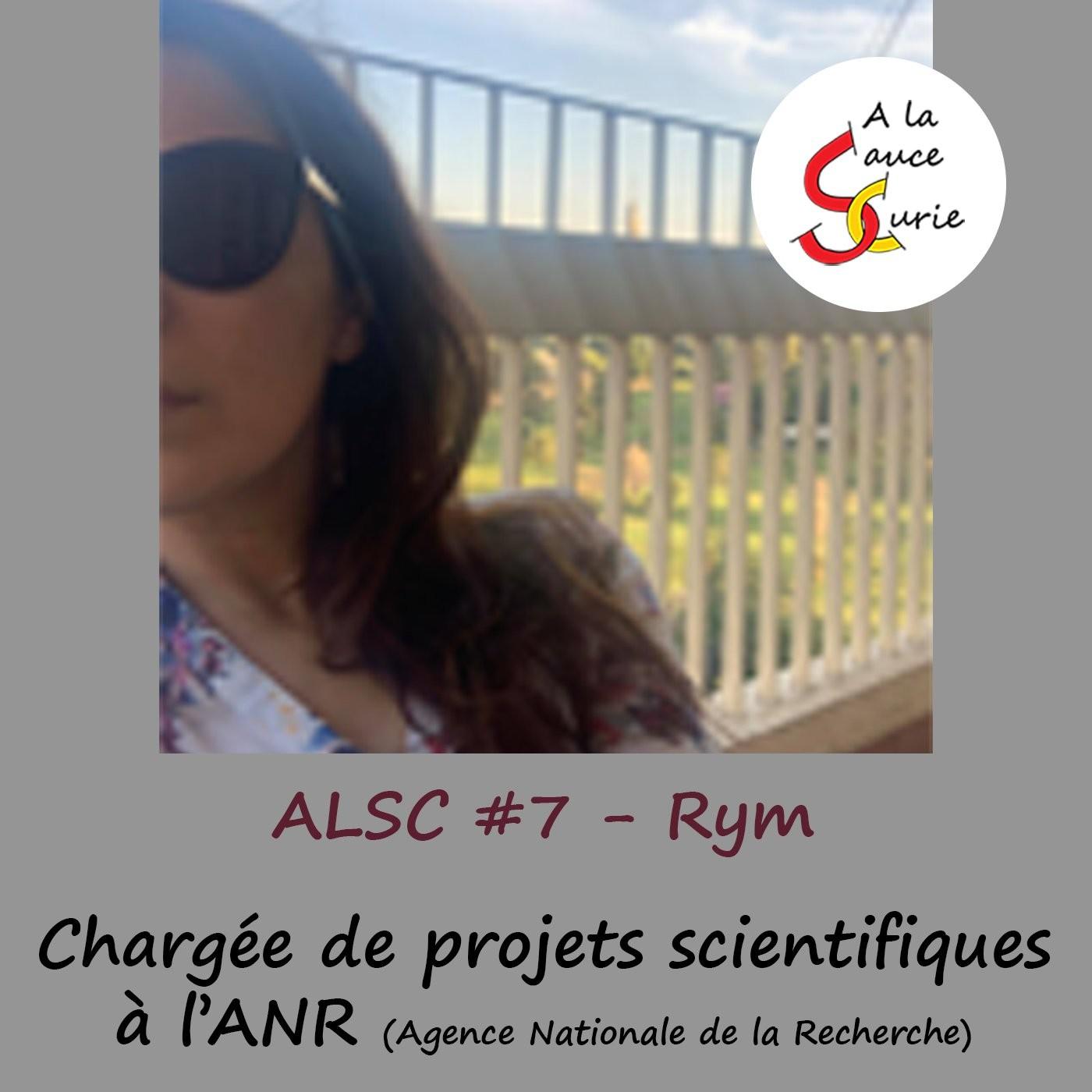 Rym, Chargée de projets scientifiques à l'ANR [ALSC S01E07]