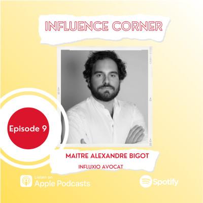 #9 Harcélement et réseaux sociaux : protéger son image et sa création, ALEXANDRE BIGOT - INFLUXIO AVOCAT cover