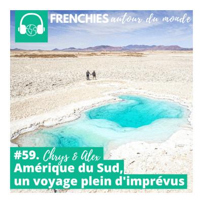 #59. Chrys & Alex, Amérique du Sud, un voyage plein d'imprévus cover