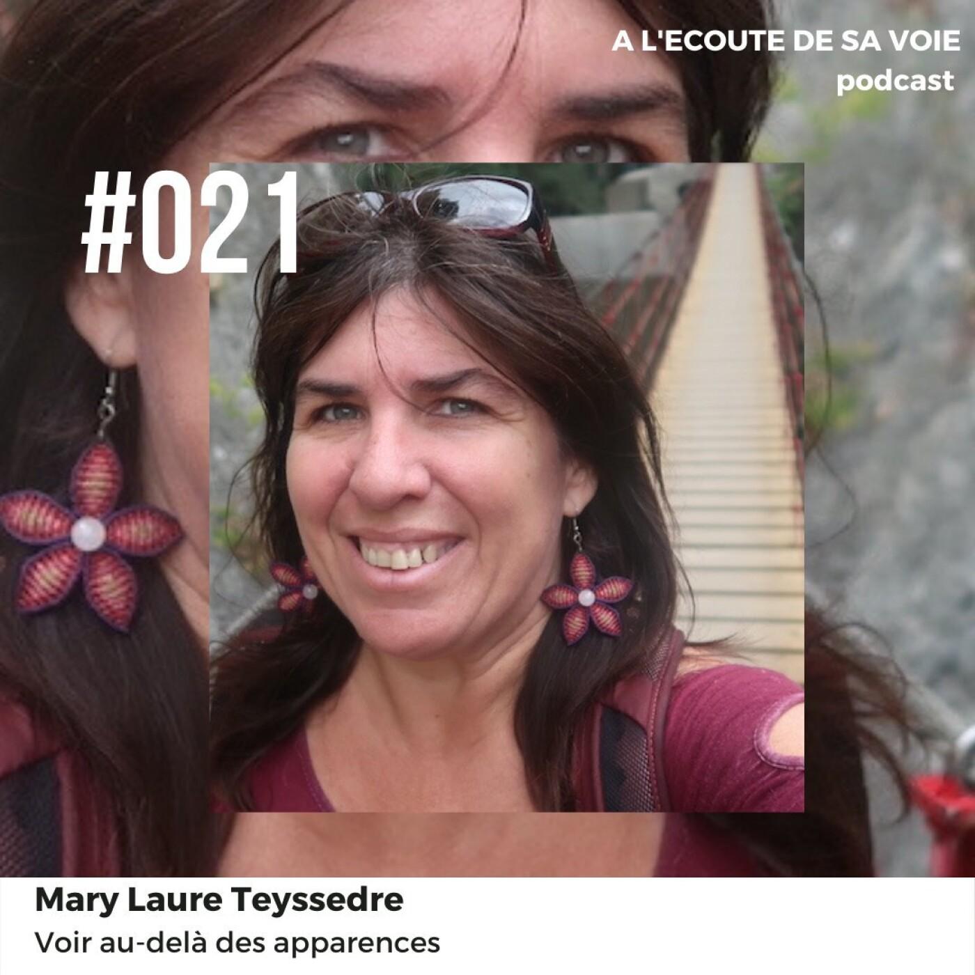 #021 Mary Laure Teyssedre - Voir au-delà des apparences