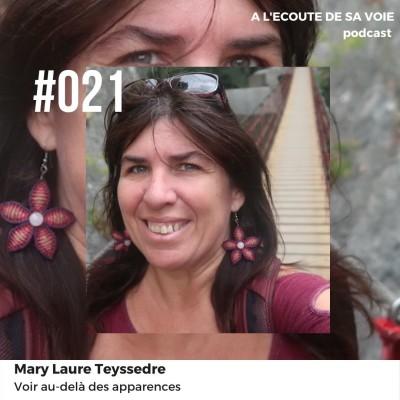 #021 Mary Laure Teyssedre - Voir au-delà des apparences cover