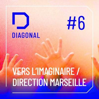 #6 VERS L'IMAGINAIRE / Direction Marseille cover