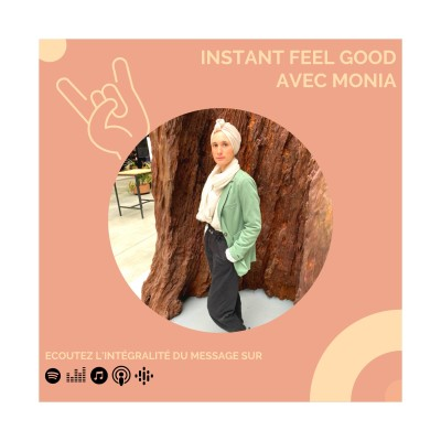 BONUS : Instant Feel Good avec Monia cover