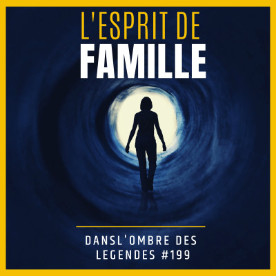 Dans l'ombre des légendes-199  L'esprit de famille… cover