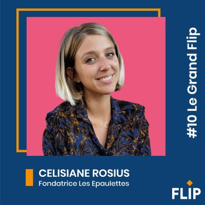 #10 Le Grand Flip avec Célisiane Rosius, fondatrice Les Epaulettes ! cover