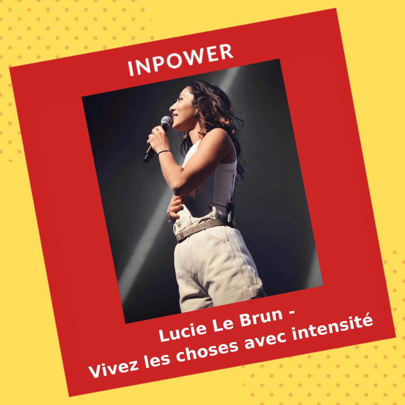 Lucie Le Brun, chanteuse - Vivez les choses avec intensité
