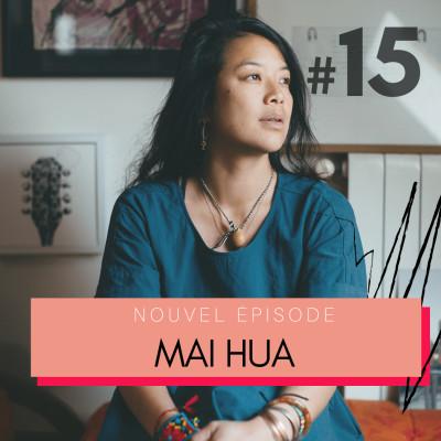 #15 Mai Hua, color designer et réalisatrice des documentaires - « J'ai fait de ma vulnérabilité une force .» cover