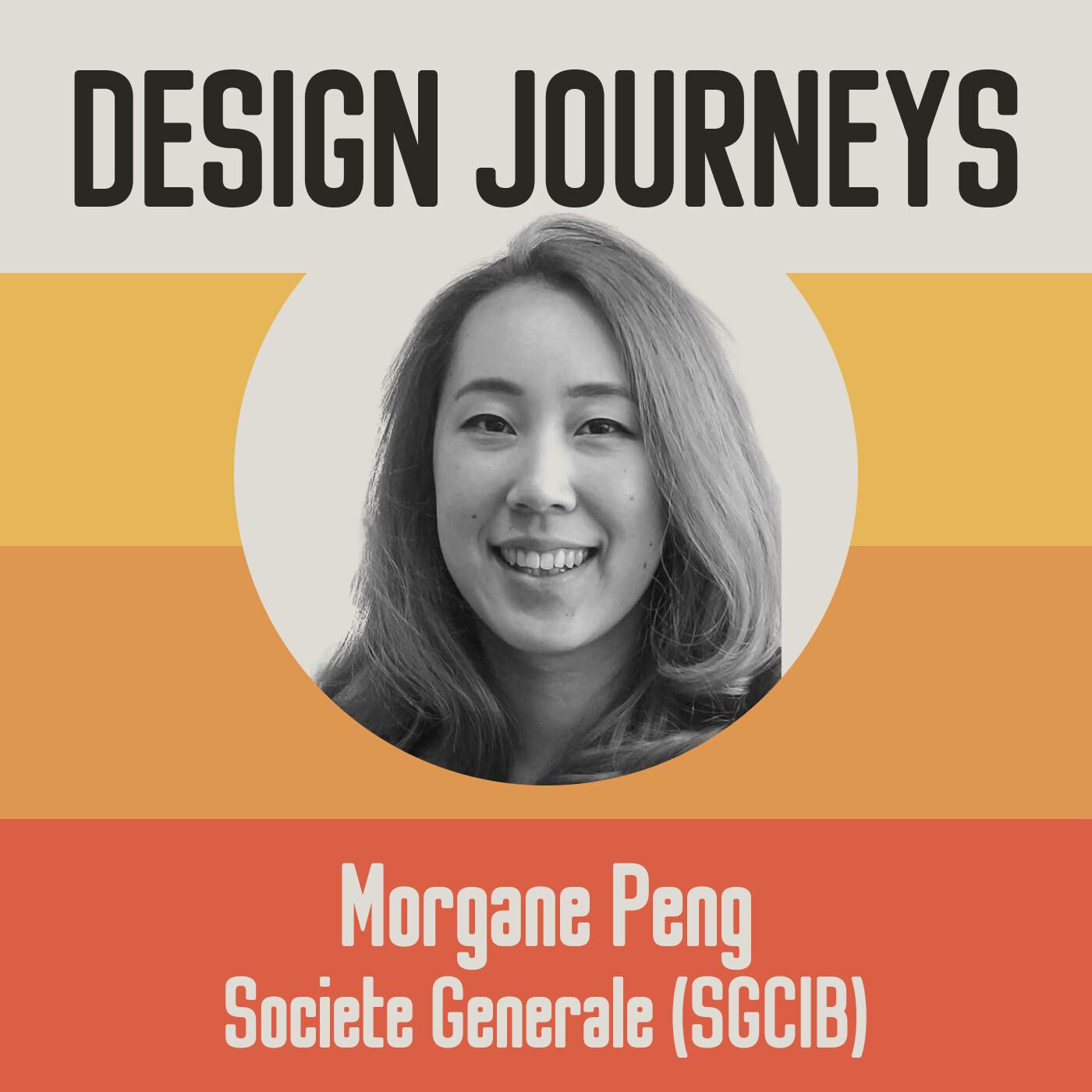 #25 Morgane Peng - Société Générale (SGCIB) - La place du Design dans un grand groupe