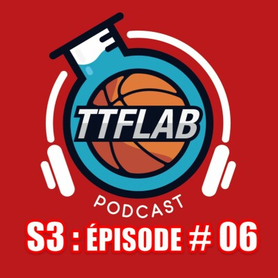 #TTFLPodcast : S3 - Episode #06 cover