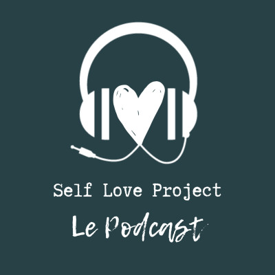 Self Love Project : Le Podcast cover