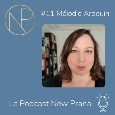 Episode #11 - Mélodie Ardouin - Plonger au coeur des transformations des modes de travail et agir pour la diversité cognitive en entreprise cover