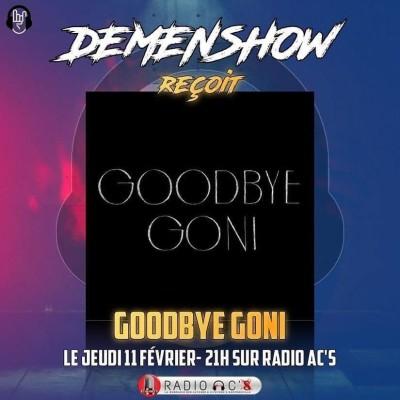 "Radio AC'S ""Demenshow"" du 11/02/21. Guest ""GOODBYE GONI"" cover"