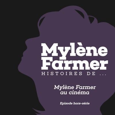 Histoires de... Mylene Farmer au cinéma cover