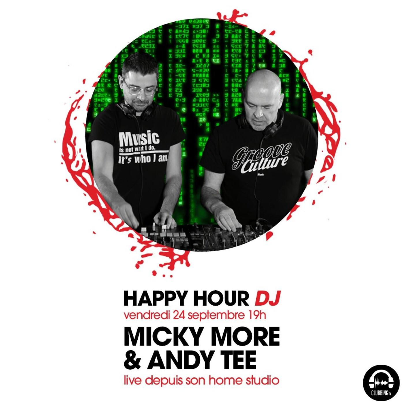 HAPPY HOUR DJ : MICKY MORE & ANDY TEE