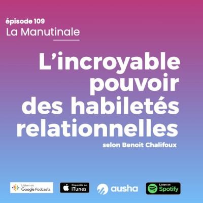 Épisode 109 : L'incroyable pouvoir des habiletés relationnelles cover