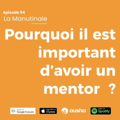 Episode #94 pourquoi est-il important d'avoir un mentor ? cover