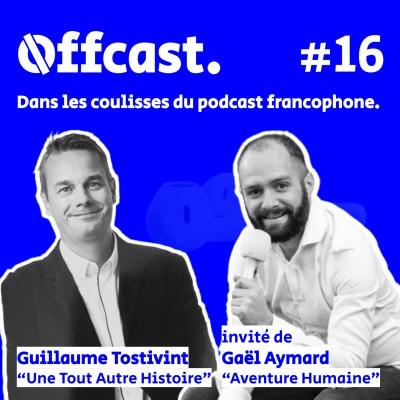16. Guillaume Tostivint (Une Tout Autre Histoire) reçu par Gaël Aymard (Aventure Humaine). cover