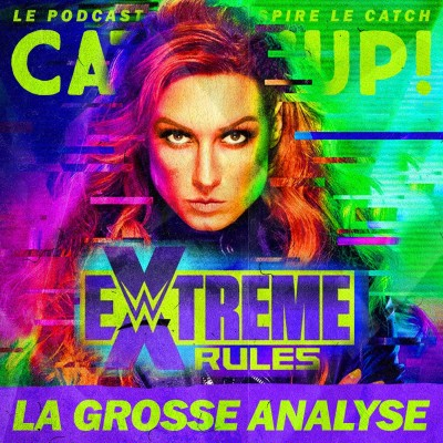 Catch'up! WWE Extreme Rules 2021 — La Grosse Analyse cover