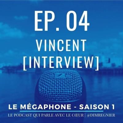 Ép. 04 - Vincent, celui qui inventait des univers cover