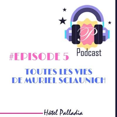 Episode 5 : Toutes les vies de Muriel Sclaunich cover