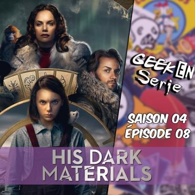 image Geek en série 4x08: His Dark Material