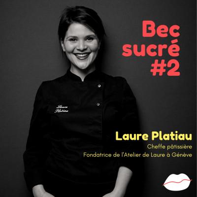 Episode #2 - Laure Platiau, cheffe pâtissière et fondatrice de l'Atelier de Laure (cours de pâtisserie à cover