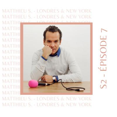 S2E7 - Matthieu Stefani (Angleterre, USA) : Celui que l'expatriation a transformé en entrepreneur heureux cover